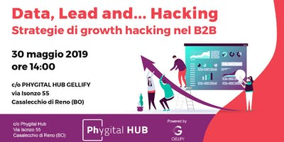 Data, Lead and... Hacking - Strategie di Growth Hacking nel B2B