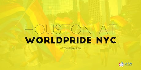 Houston at WorldPride NYC 2019 | Houston March Group for Stonewall 50 tickets