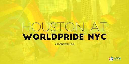 Houston at WorldPride NYC 2019 | Houston March Group for Stonewall 50