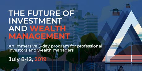 The Future of Investment & Wealth Management | Executive Program | July tickets