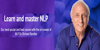 NLP Practitioner Oct 2019 & NLP Master Practitioner May 2020 by Dr. Richard Bandler: Learn NLP from the co-creator & the highest NLP accreditation in the world!