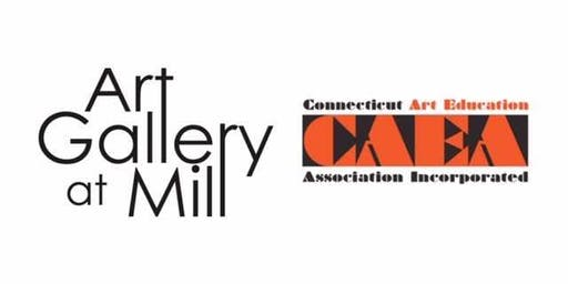 Connecticut Art Educators Members' Exhibit at Art Gallery at Mill