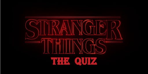 Stranger Things: The Quiz