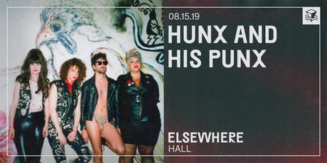 Hunx & His Punx @ Elsewhere (Hall) tickets