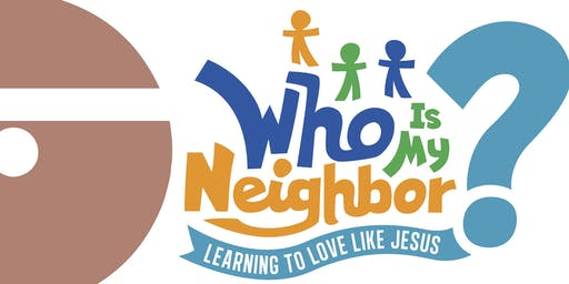 Vacation Bible Camp 2019! : Who is my neighbor?