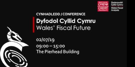 Wales' Fiscal Future - Dyfodol Cyllid Cymru - WFA Conference 2019 tickets