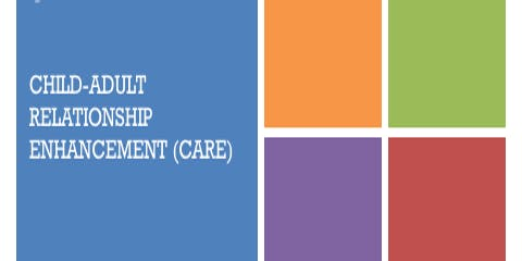 Child Adult Relationship Enhancement (CARE)