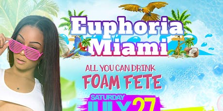 #EuphoriaMiami : All You Can Drink Foam Fete tickets