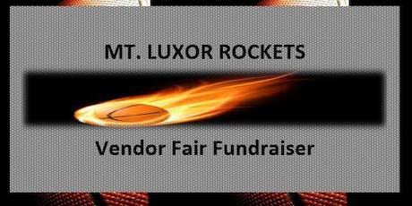 Mt. Luxor Rockets Vendor Fair Fundraiser tickets