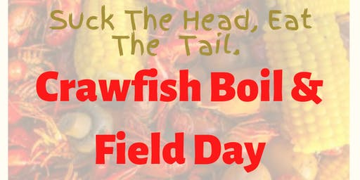 Suck The Head Eat The Tail Crawfish Boil & Field Day