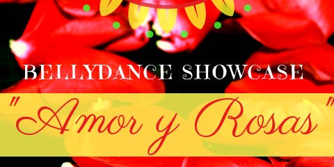 """Amor y Rosas"" Belly Dance Showcase"