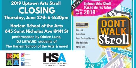 Uptown Arts Stroll 2019 Closing / Paseo de las Artes tickets