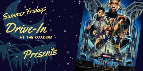 Black Panther: Summer Friday Drive-In at the Roadium  tickets