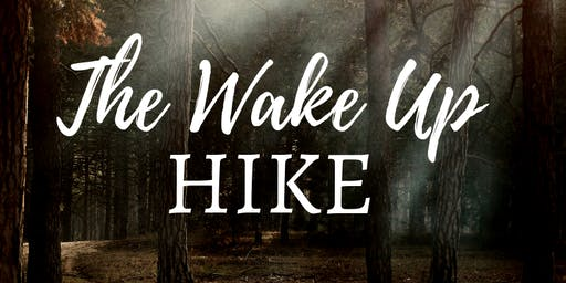 The Wake Up Hike