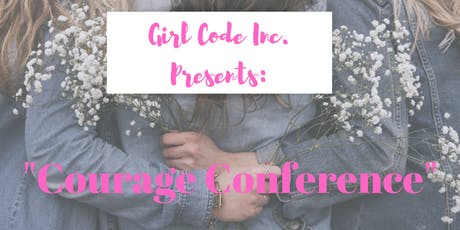 "Girl Code Inc ""Courage Conference"" tickets"