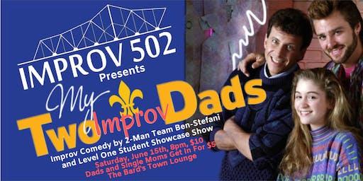 Improv 502 Presents: My Two Improv Dads