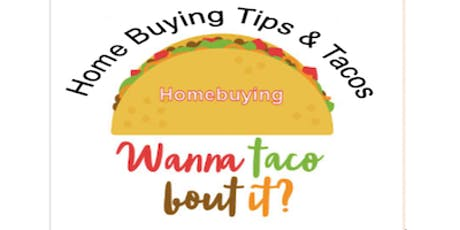 Home Buyer Tips & Tacos tickets