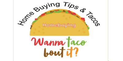 Home Buyer Tips & Tacos