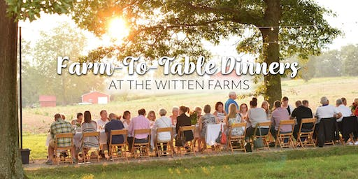 Farm-To-Table Dinner  at The Witten Farm