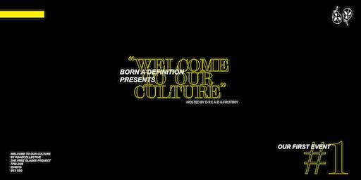 WELCOME TO OUR CULTURE: An Event by BAD Collective