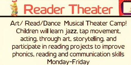 "Summer Edutainment Camp ""Reader Theater Performance Revue"" ages 6-7 and 8-9"