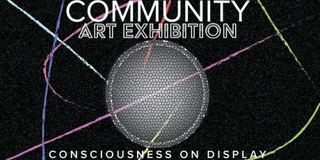 Consciousness on Display: Community Art Exhibition tickets