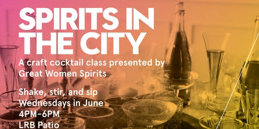 Spirits In The City | Craft Cocktail Class