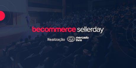 Becommerce Seller Day - O Maior Evento para Vendedores do Mercado Livre ingressos