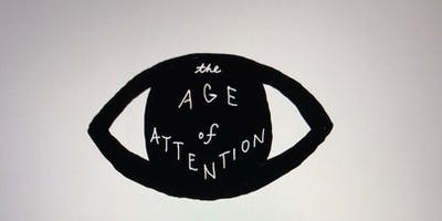 The Age of Attention: An Evening of Wonder, Imagination & Embodiment