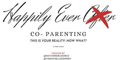Happily Ever Co-Parenting: A 3-Part Series