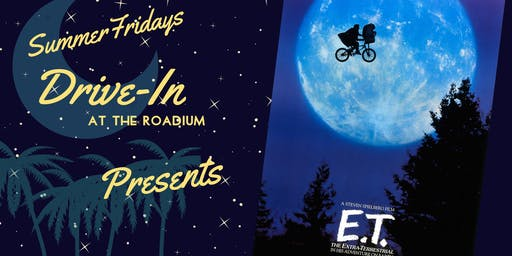 E.T.:Summer Friday Drive-In at the Roadium