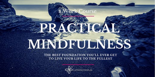 Practical Mindfulness (8 Week Course)