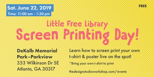 Little Free Library - Screen Printing Day! (Dekalb Memorial Park)
