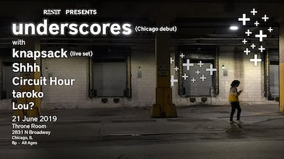 Reset Presents: underscores, w/, knapsack, Shhh, & Circuit Hour tickets