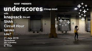 Reset Presents: underscores, w/, knapsack, Shhh, & Circuit Hour