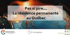 Pas si pire.... La résidence permanente au Québec