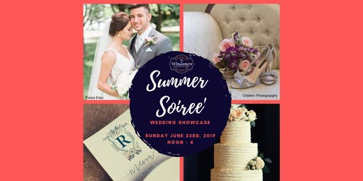 Summer Soiree' Wedding Showcase at The Windamere