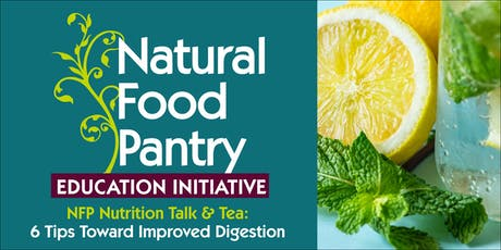 NFP NUTRITION TALK & TEA:  6 Tips Toward Improved Digestion tickets