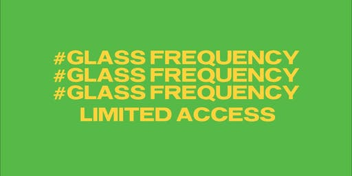#GlassFrequency