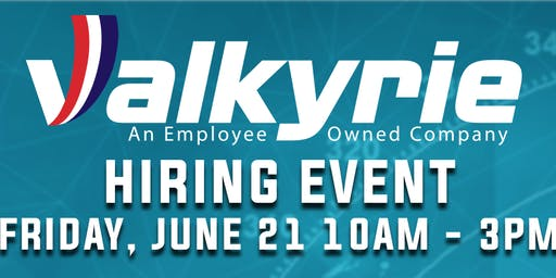 Valkyrie Enterprises Hiring Event