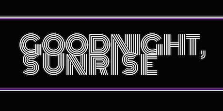 Goodnight, Sunrise - LIVE!! tickets