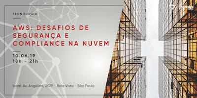AWS: desafios de segurança e compliance na nuvem