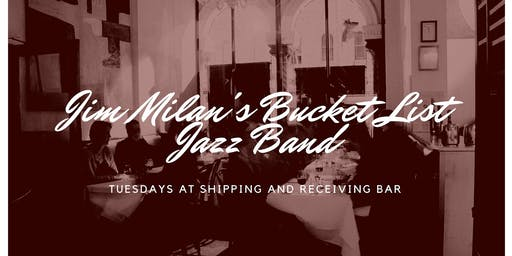 Jim Milan's Bucket List Jazz Band