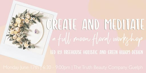 Create and Meditate: A Full Moon Floral Workshop