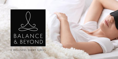 Balance & Beyond: Why Sleep is EVERYTHING  tickets