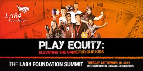 THE LA84 FOUNDATION SUMMIT tickets