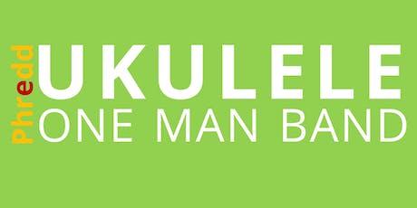 Phredd Ukulele One Man Band tickets