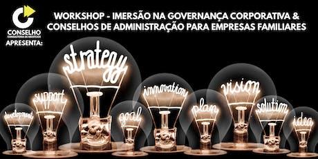 WORKSHOP DE GOVERNANÇA E CONSELHOS DE ADMINISTRAÇÃO NAS EMPRESAS FAMILIARES ingressos