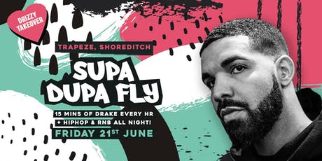 Supa Dupa Fly x Drizzy Takeover tickets