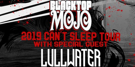 Blacktop Mojo w/ Special Guest Lullwater tickets